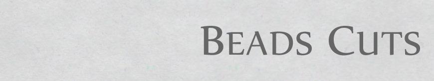 Bead Cuts
